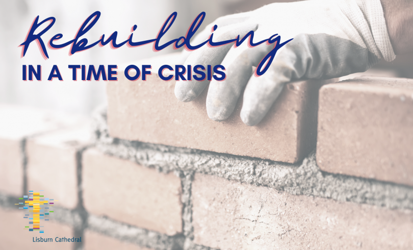 Nehemiah: rebuilding in a time of crisis