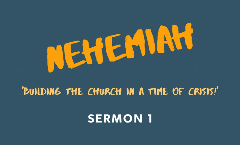 nehemiah sermon series sermon 1
